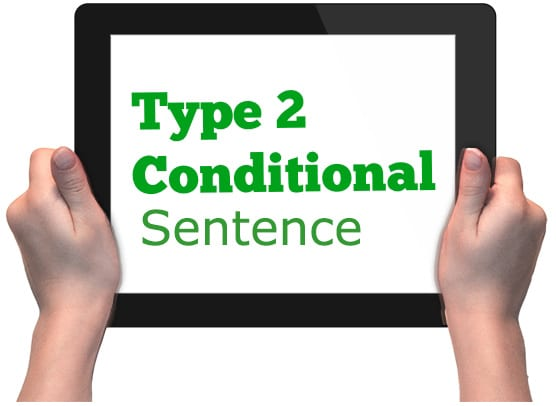 Conditional Sentence Type 2 Contoh Kalimat Conditional Sentence