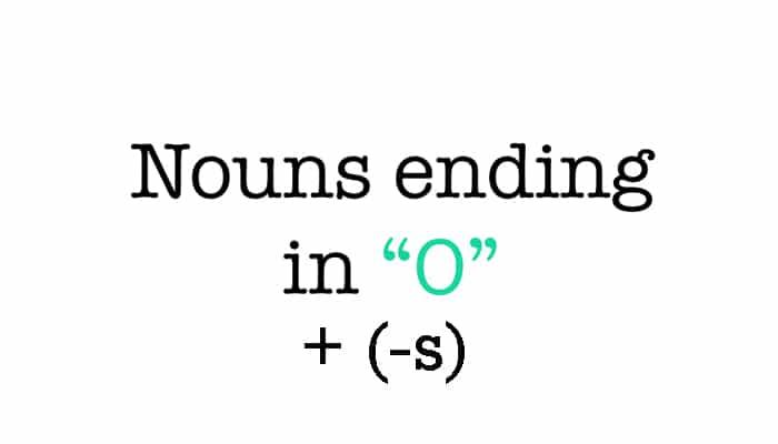 Noun Ending -O + (-S)