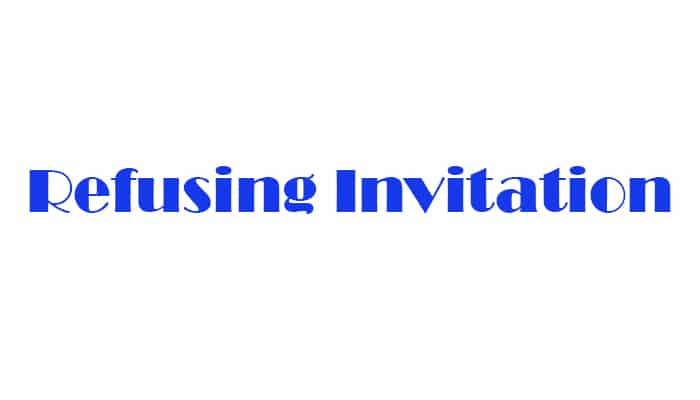 Refusing Invitation
