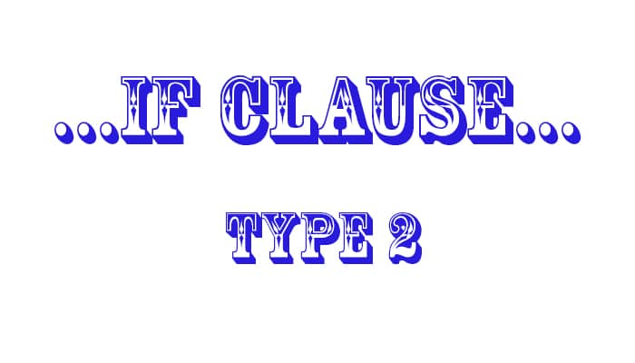If Clause Type 2